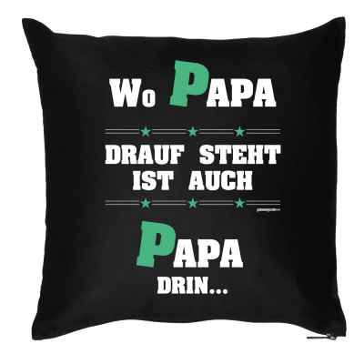 Kissen mit Füllung: Wo Papa drauf steht ist auch Papa drin?