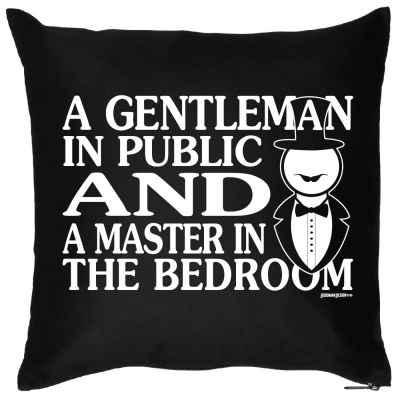 Kissen mit Füllung: A Gentleman in Public and a Master in the bedroom