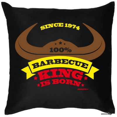 Kissen mit Füllung: since 1974 - 100 Prozent Barbecue King is born