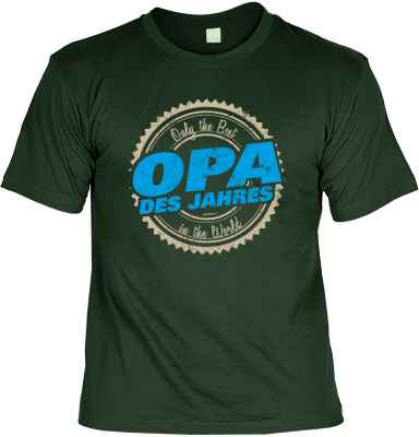 T-Shirt: Only the Best in the World Opa des Jahres