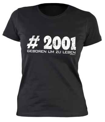 Damen T-Shirt: #2001 Geboren um zu leben