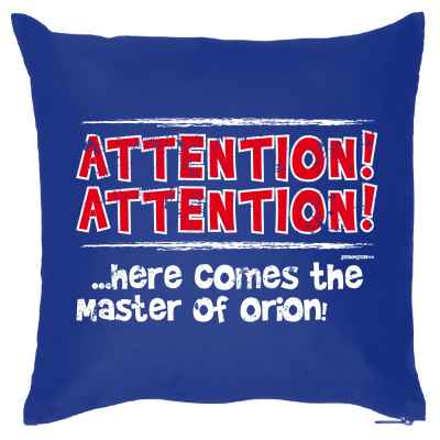 Kissenbezug: Attention! Attention!... Here comes the master of Orion!