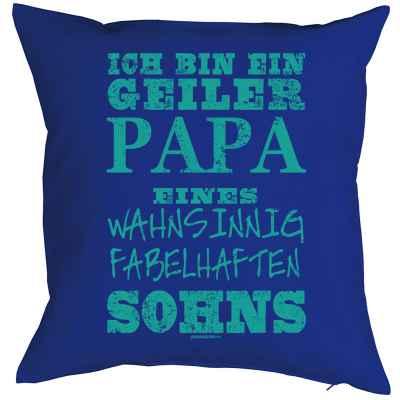 Kissen mit Füllung: ich bin ein geiler Papa eines wahnsinnig fabelhaften Sohns