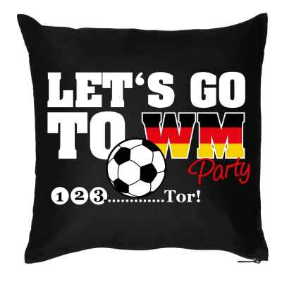 Kissenbezug: Let s go to WM-Party 1 2 3 ?. Tor!