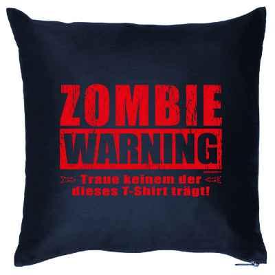 Kissen mit Füllung: Zombie Warning - Traue keinem der dieses T-Shirt trägt!