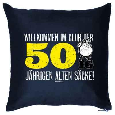 Kissen mit Füllung: Willkommen im Club der 50ig Jährigen alten Säcke