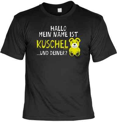 T-Shirt: Hallo mein Name ist Kuschel? und Deiner!