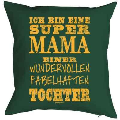 Kissenbezug: ich bin eine super Mama einer wundervollen fabelhaften Tochter