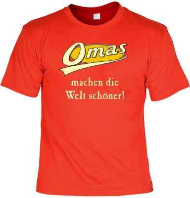 T-Shirt: Omas machen die Welt schöner!