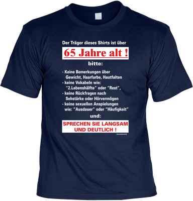 T-Shirt: Der Träger dieses Shirts ist über 65 Jahre alt!...