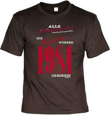 T-Shirt: Lieblingsmenschen die besten wurden 1981 geboren