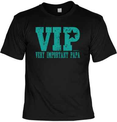 T-Shirt: VIP - Very important Papa