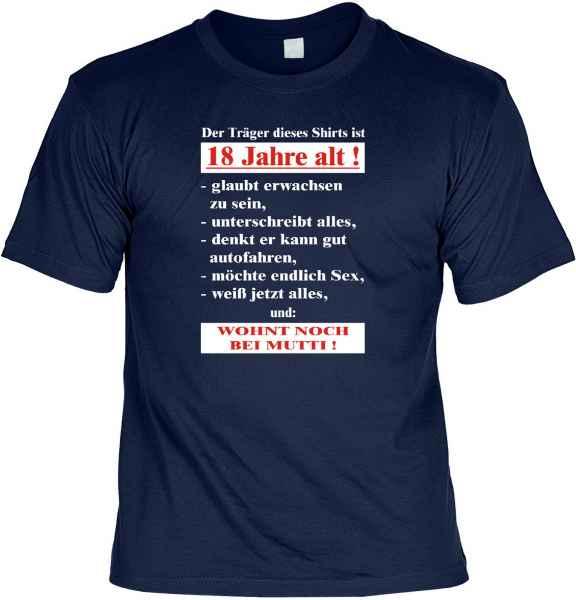 T-Shirt: Der Träger dieses Shirts ist 18 Jahre alt!...