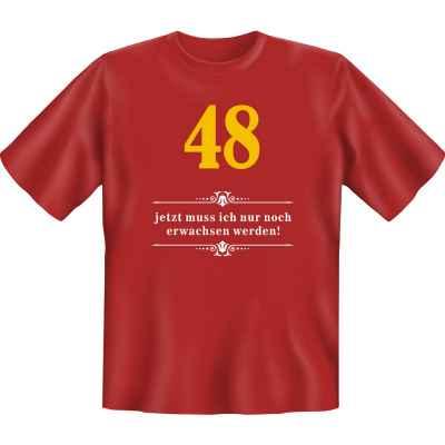 T-Shirt: Über 48 - Jetzt muss ich nur noch Erwachsen werden!