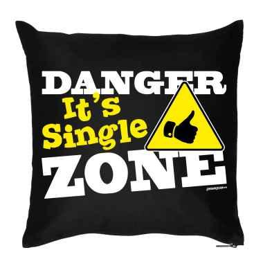 Kissen mit Füllung: Danger It s Single Zone