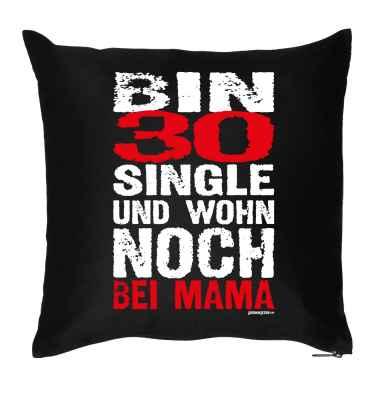 Kissenbezug: Bin 30, Single und wohn noch bei Mama