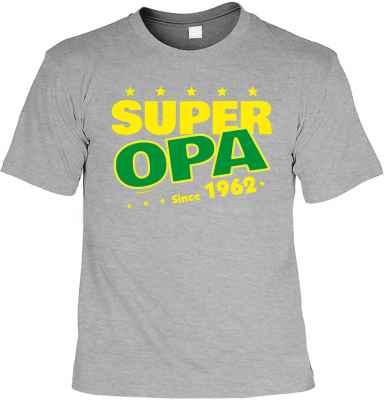 T-Shirt: Super Opa Since 1962