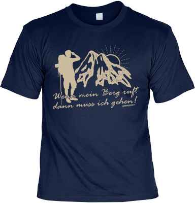 T-Shirt: Wenn mein Berg ruft dann muss ich gehen!
