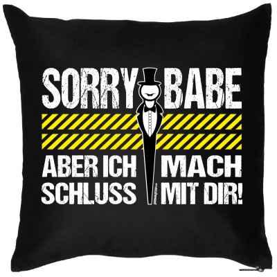 Kissenbezug: Sorry Babe ? aber ich mach Schluss mit Dir!