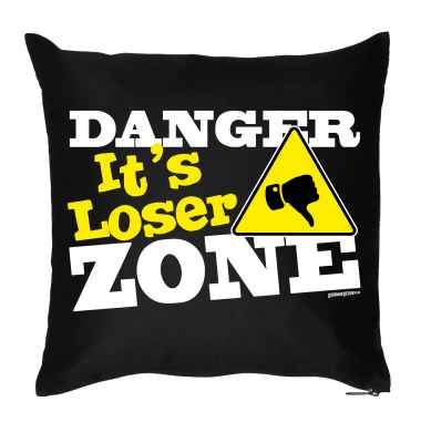 Kissen mit Füllung: Danger - It s Loser Zone