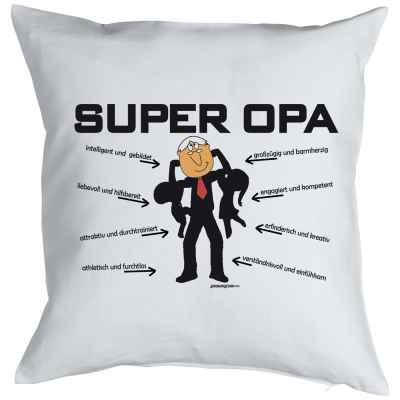 Kissenbezug: Super Opa - intelligen und gebildet, großzügig und barmherzig, liebevoll und hilfsberei
