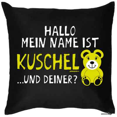 Kissenbezug: Hallo mein Name ist Kuschel? und Deiner!
