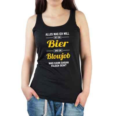 Tank Top Damen: Alles was ich will ist ein Bier und ein Blowjob...