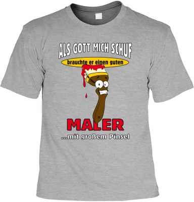 T-Shirt: Als Gott mich schuf, brauchte er einen guten Maler