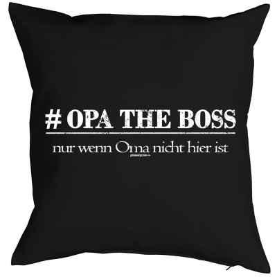 Kissen mit Füllung: # Opa the Boss - nur wenn Oma nicht hier ist