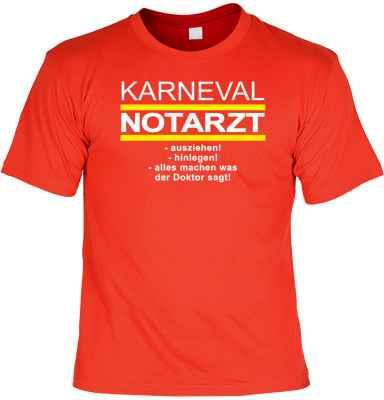 T-Shirt: Karneval Notarzt - ausziehen - hinlegen - alles machen was der Doktor sagt!