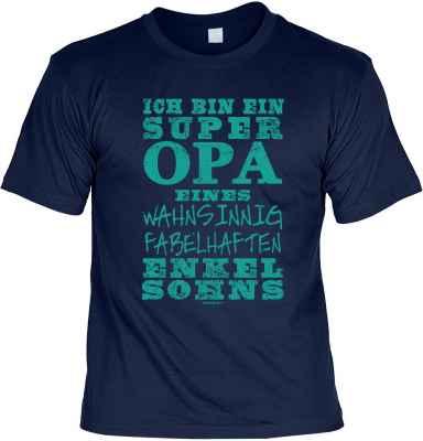 T-Shirt: Ich bin ein super Opa eines wahnsinnig fabelhaften Enkelsohns