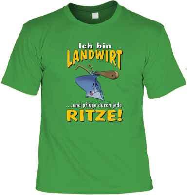 T-Shirt: Ich bin Landwirt und pflüge durch jede Ritze!