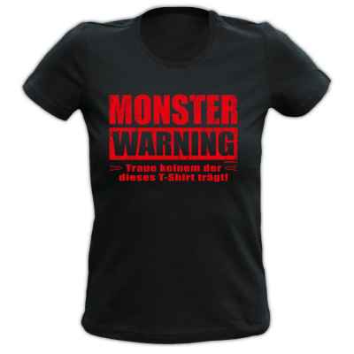 Girlie: Monster Warning - Traue keinem der dieses T-Shirt trägt!