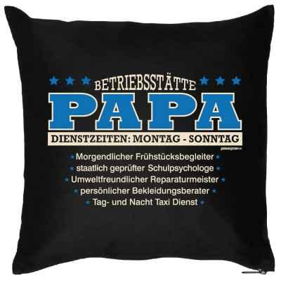 Kissen mit Füllung: Betriebsstätte Papa?
