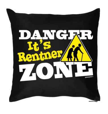 Kissen mit Füllung: Danger it s Rentner Zone
