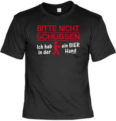T-Shirt: Bitte nicht schubsen. Ich hab ein Bier in der Hand