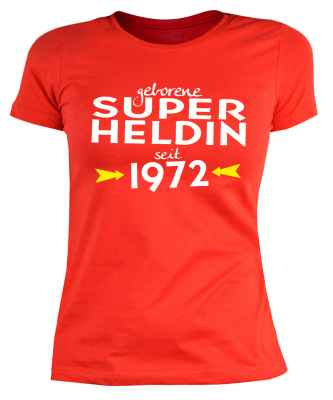 Damen T-Shirt: geborene Super Heldin seit 1972