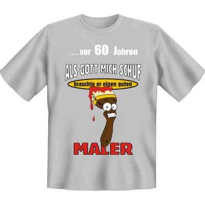T-Shirt: ?vor 60 Jahren - Als Gott mich schuf, brauchte er einen guten Maler
