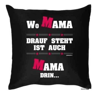 Kissen mit Füllung: Wo Mama drauf steht ist auch Mama drin?