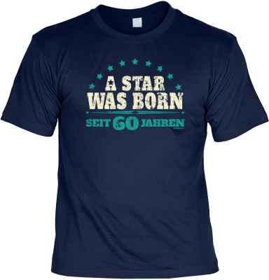 T-Shirt: A Star was born seit 60 Jahren