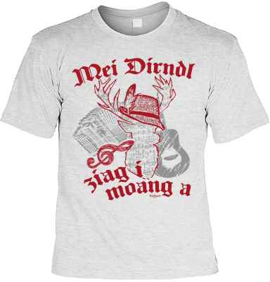 T-Shirt Tracht: Mei Dirndl ziag i moang a