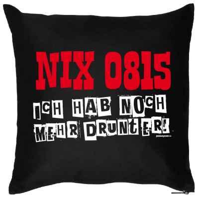 Kissen mit Füllung: Nix 0815 - Ich hab noch mehr drunter!