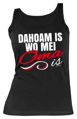 Tank Top Damen: Dahoam is wo mei Oma is
